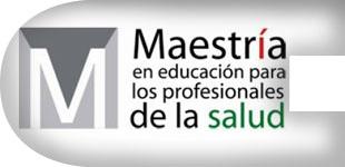 Maestría en Educación para los profesionales de la salud