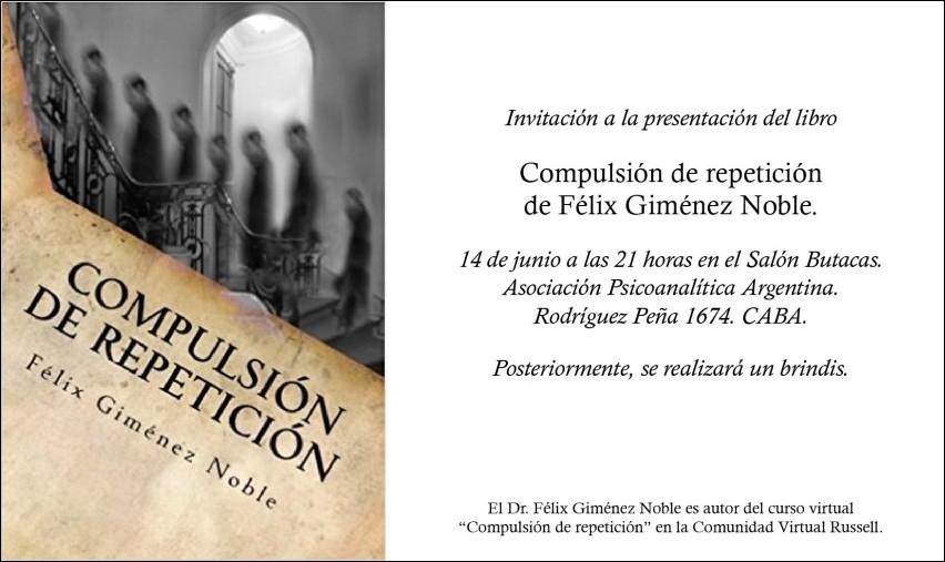 "Presentación del libro ""Compulsión de repetición"" de Félix Giménez Noble."