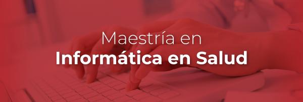 Maestría en Informática en Salud