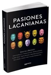 PASIONES                                                           LACANIANAS, de                                                           Graciela                                                           Brodsky