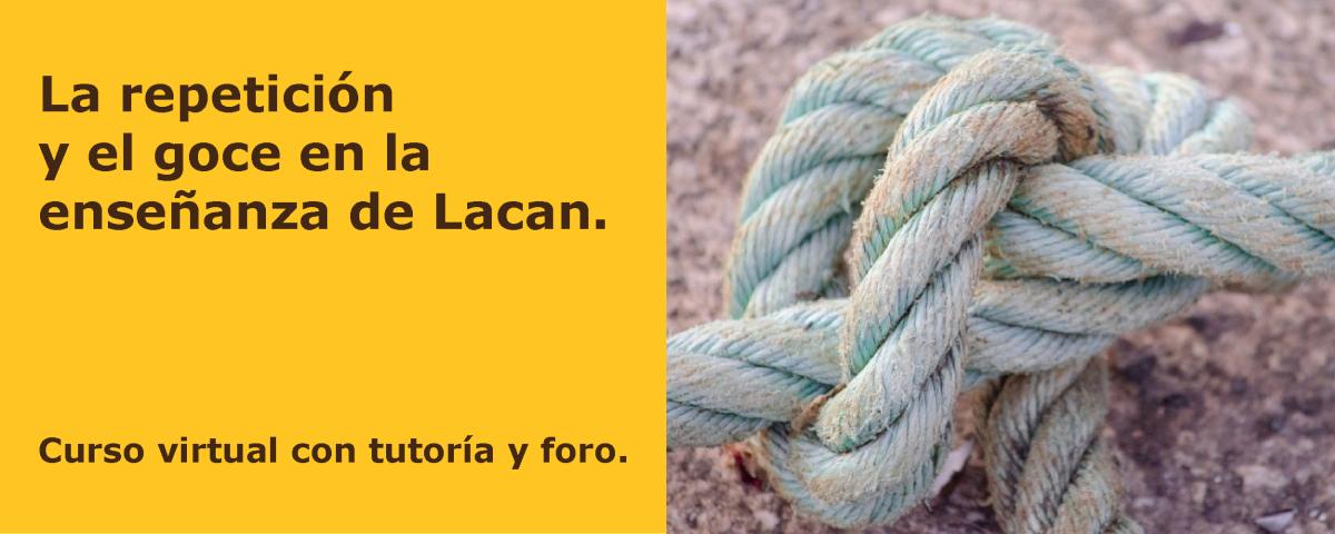 La repetición y el goce en la enseñanza de Lacan.