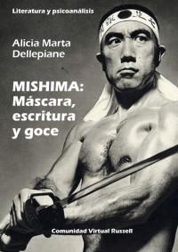 MISHIMA: Máscara, escritura y goce. Literatura y psicoanálisis. Libro virtual.