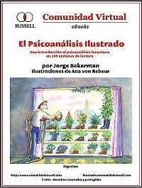 El Psicoanálisis ilustrado. Una introducción al psicoanálisis lacaniano en 109 sesiones de lectura. Libro Virtual.