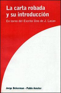 La carta robada y su introducción. En torno del Escrito Uno de Jacques Lacan. Libro Virtual.